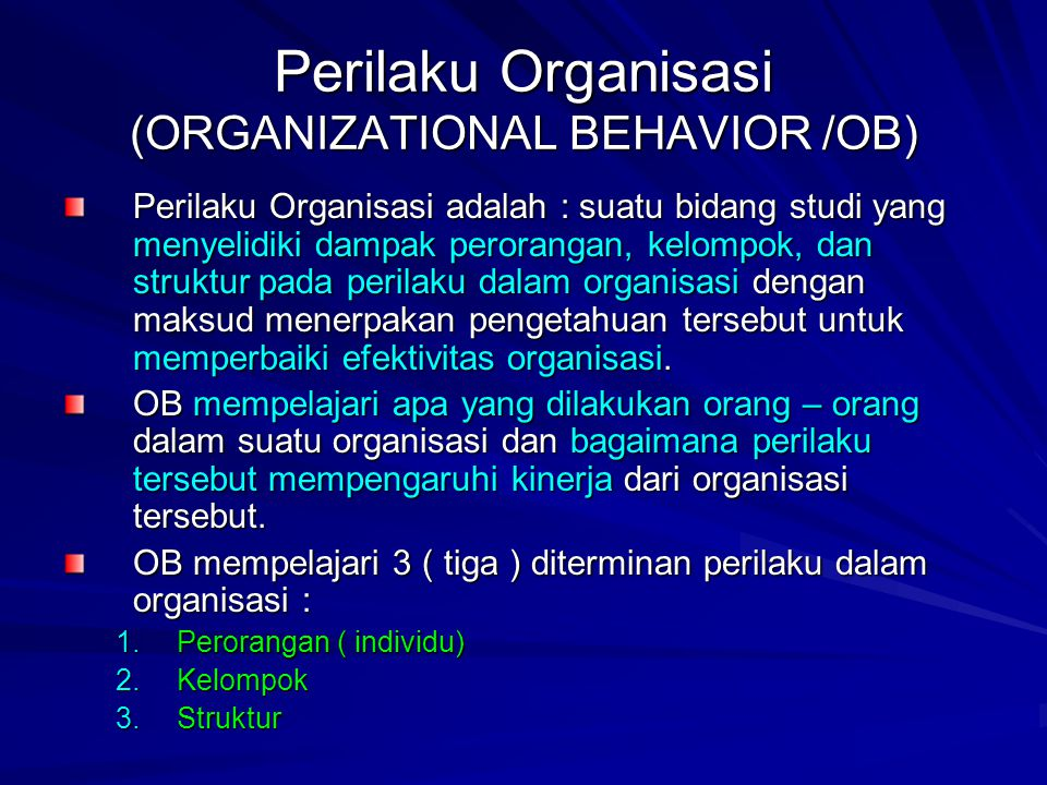 Perilaku Organisasi (ORGANIZATIONAL BEHAVIOR /OB)