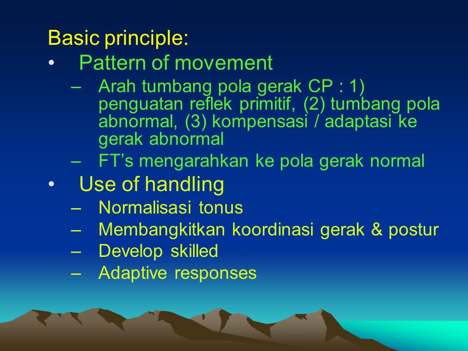 Basic principle: Pattern of movement Use of handling
