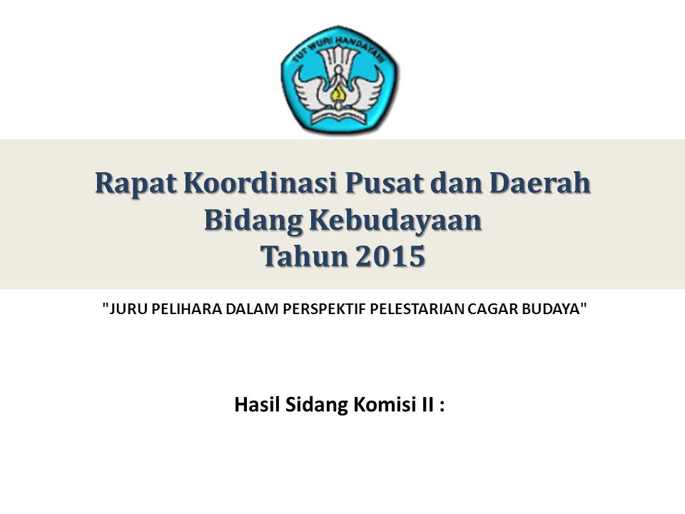 Rapat Koordinasi Pusat dan Daerah Bidang Kebudayaan Tahun 2015