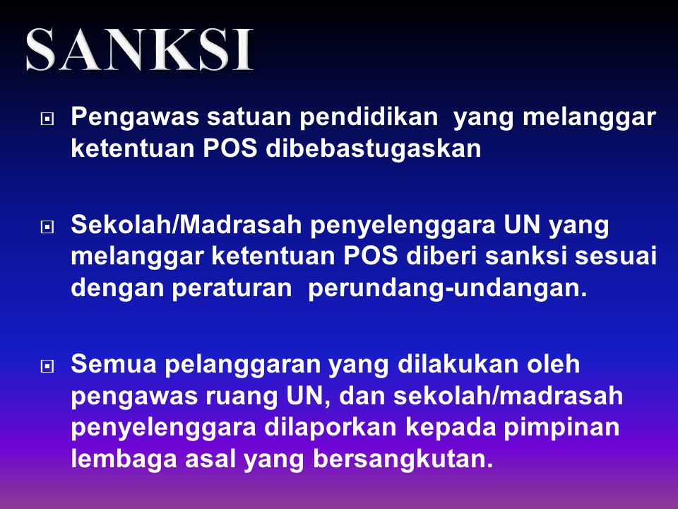 SANKSI Pengawas satuan pendidikan yang melanggar ketentuan POS dibebastugaskan.