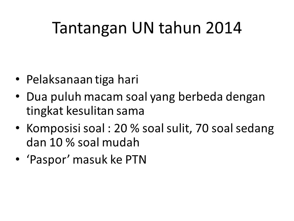 Tantangan UN tahun 2014 Pelaksanaan tiga hari