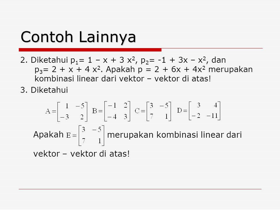 Contoh Lainnya Apakah merupakan kombinasi linear dari