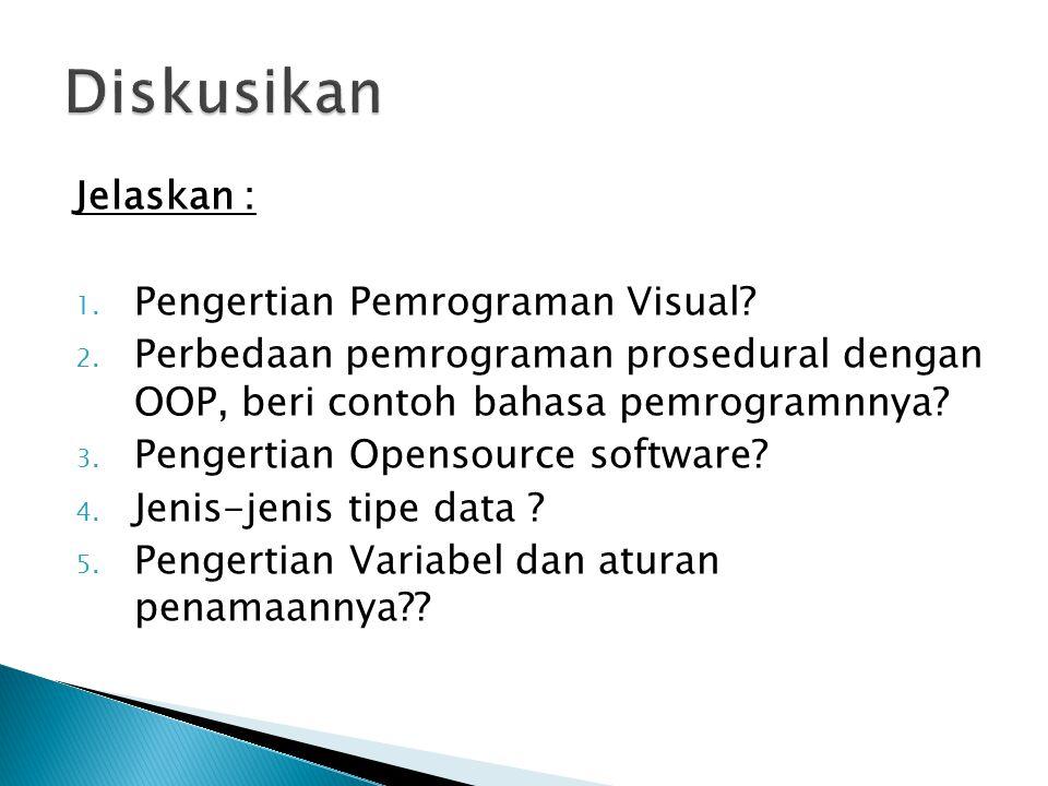 Diskusikan Jelaskan : Pengertian Pemrograman Visual