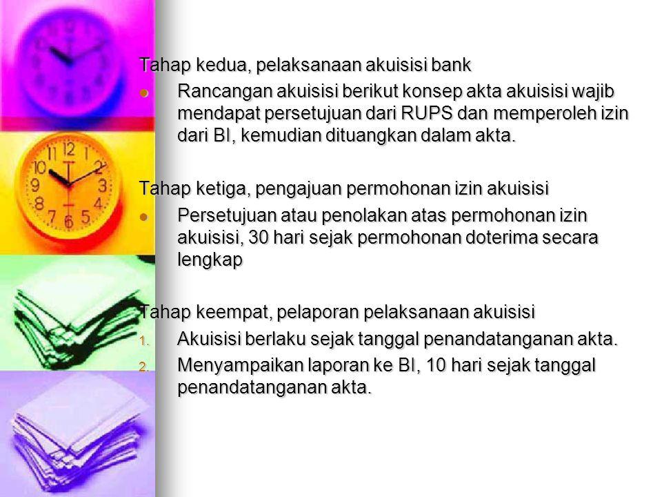 Tahap kedua, pelaksanaan akuisisi bank