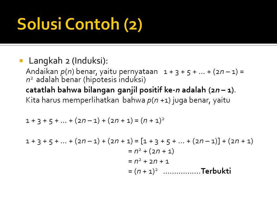 Solusi Contoh (2) Langkah 2 (Induksi):