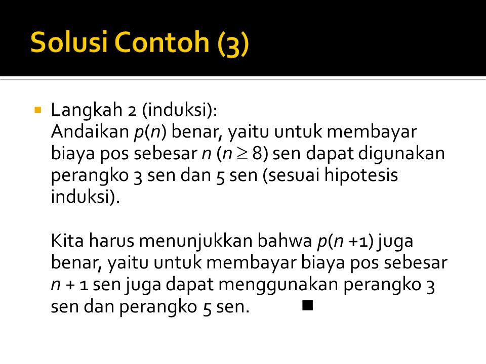 Solusi Contoh (3) Langkah 2 (induksi):