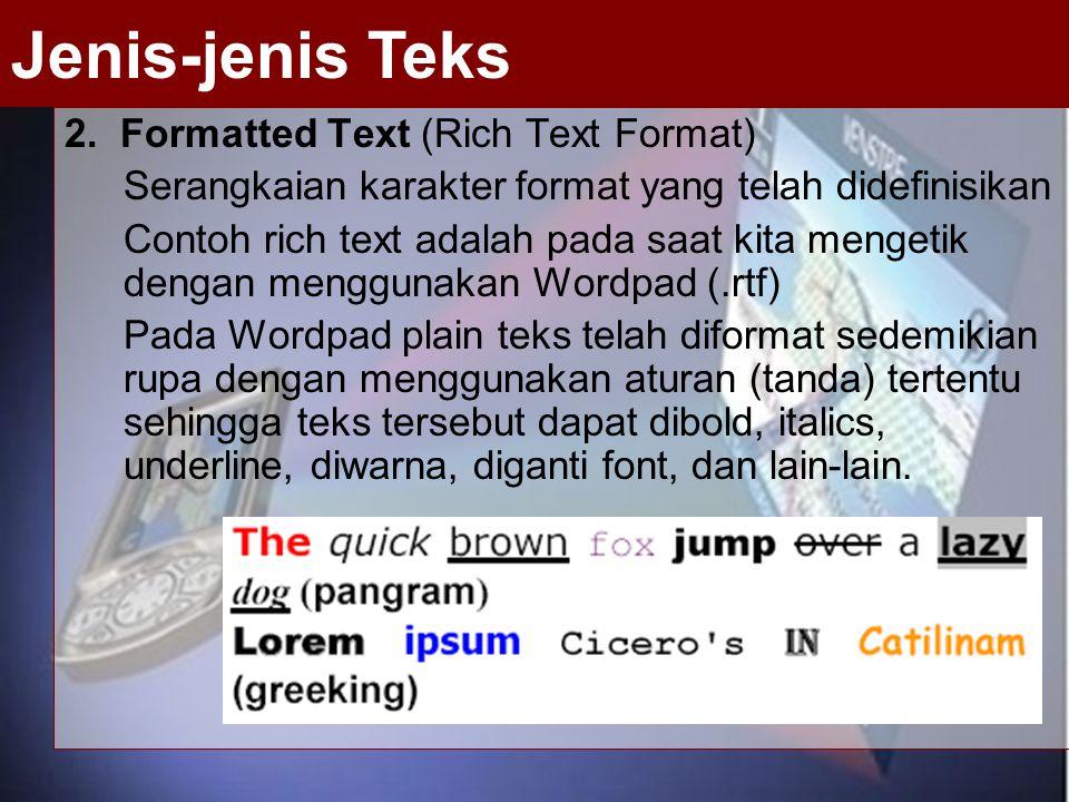 Jenis-jenis Teks 2. Formatted Text (Rich Text Format)