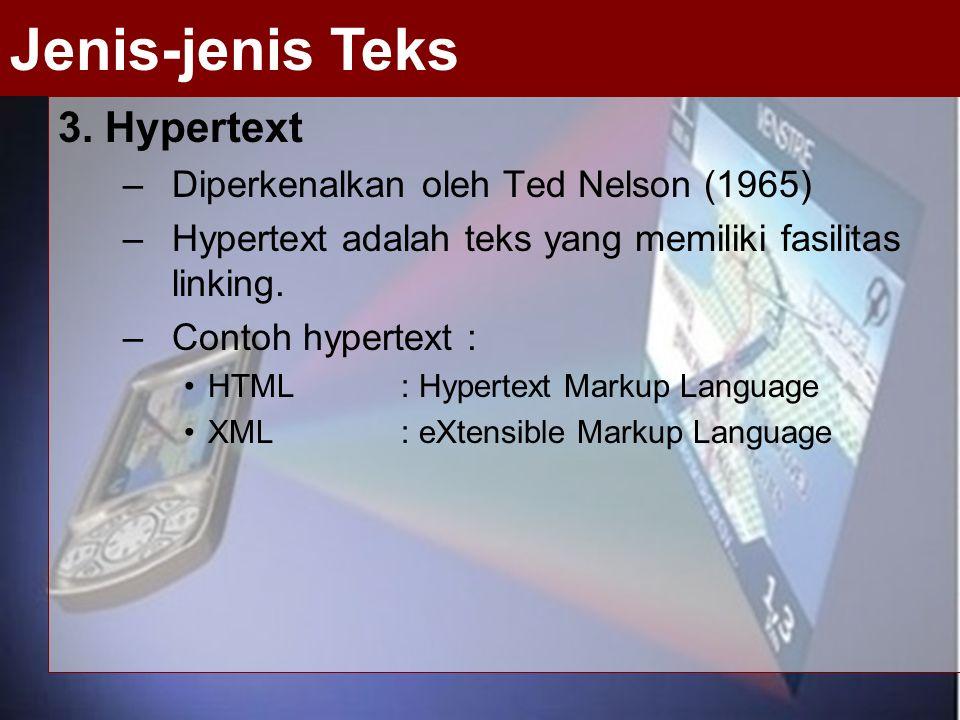 Jenis-jenis Teks 3. Hypertext Diperkenalkan oleh Ted Nelson (1965)