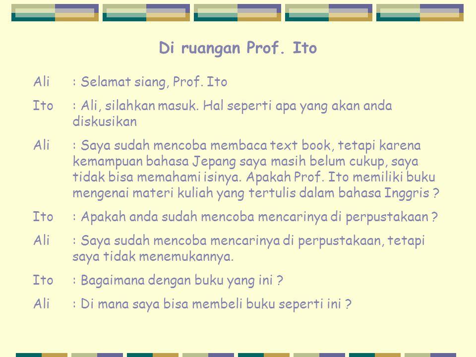 Di ruangan Prof. Ito Ali : Selamat siang, Prof. Ito
