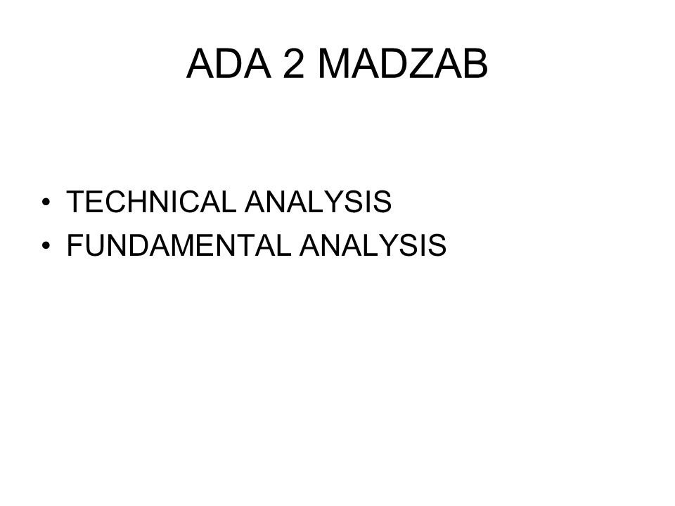 ADA 2 MADZAB TECHNICAL ANALYSIS FUNDAMENTAL ANALYSIS