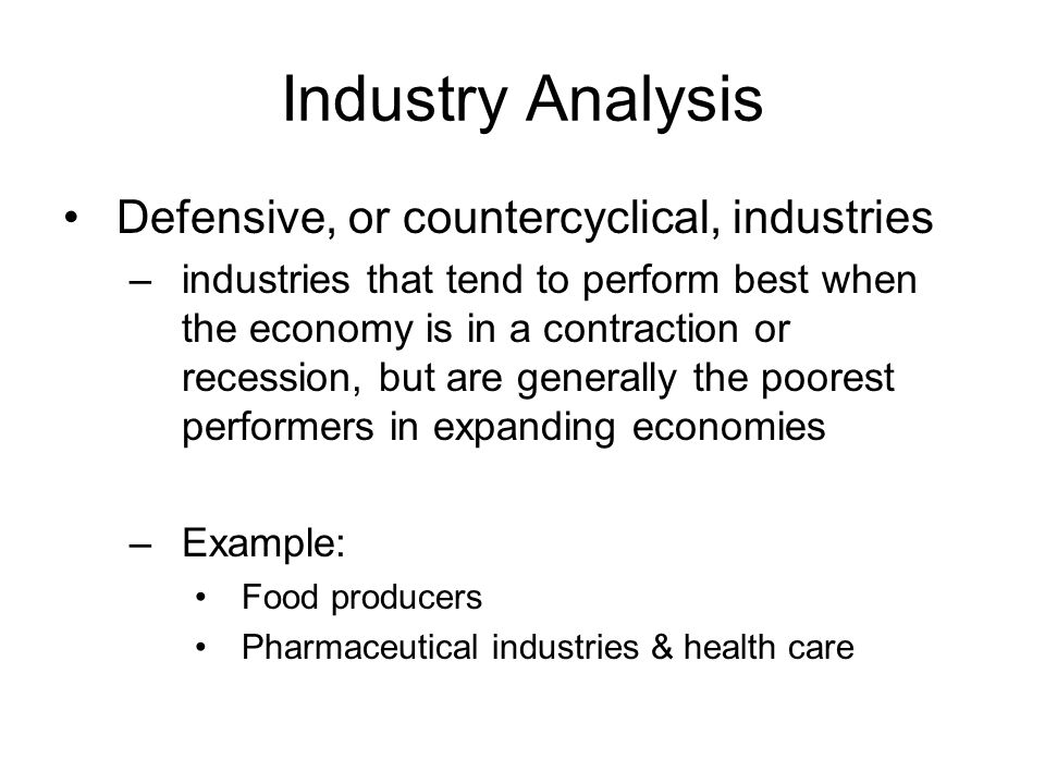 Industry Analysis Defensive, or countercyclical, industries