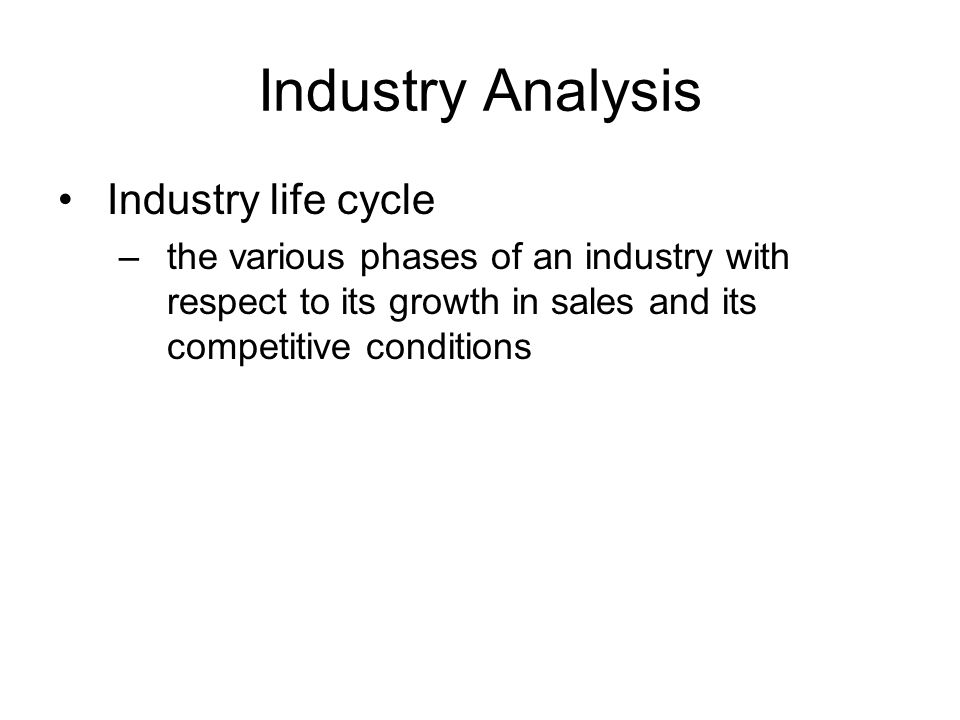 Industry Analysis Industry life cycle