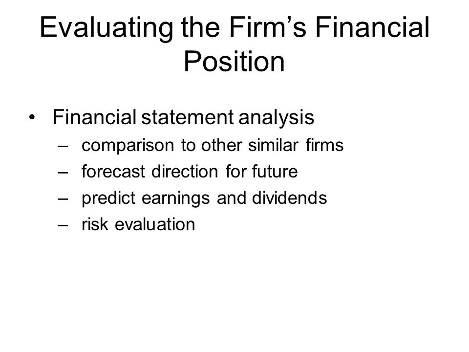 Evaluating the Firm's Financial Position