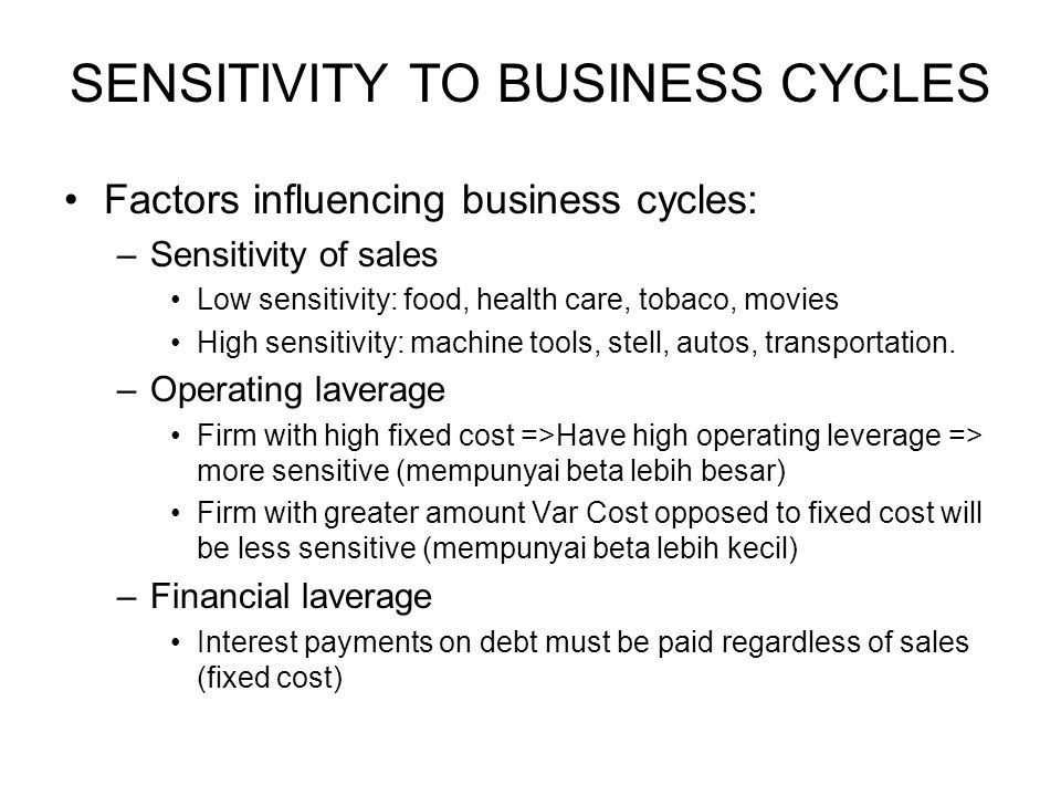 SENSITIVITY TO BUSINESS CYCLES