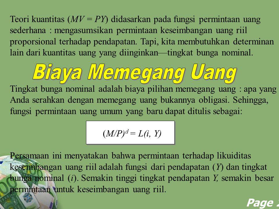 Teori kuantitas (MV = PY) didasarkan pada fungsi permintaan uang