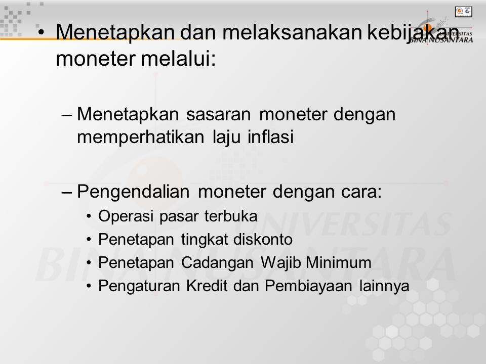 Menetapkan dan melaksanakan kebijakan moneter melalui: