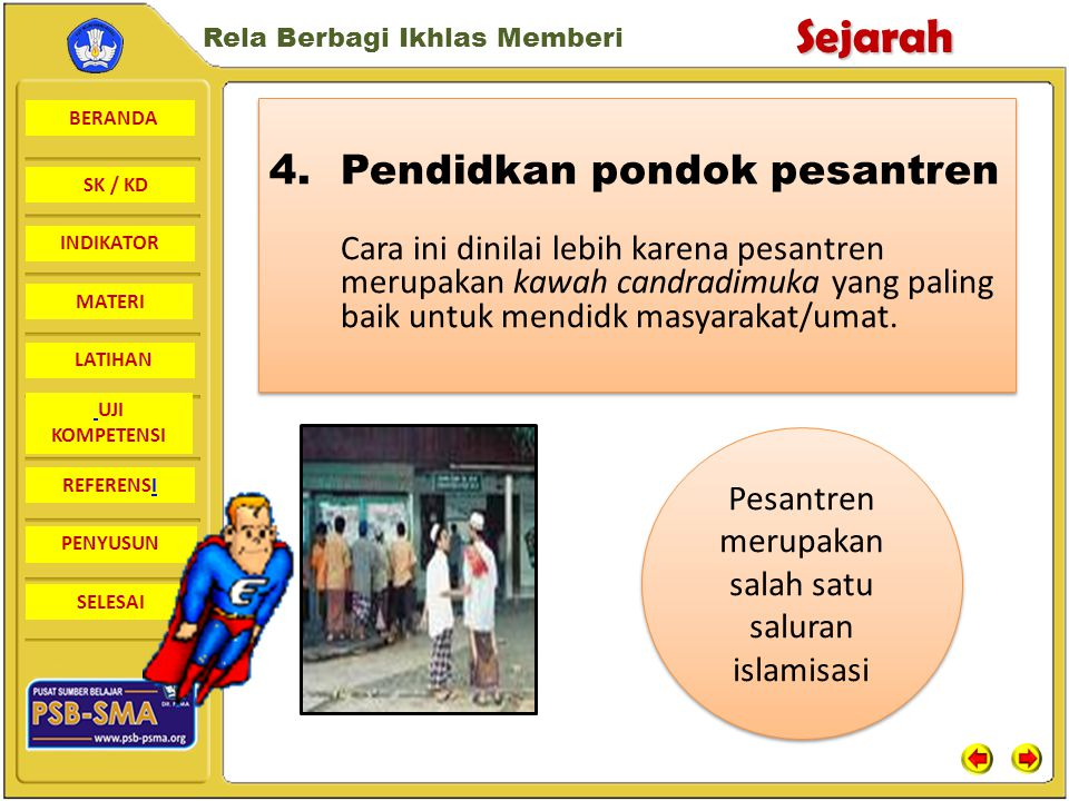 Pesantren merupakan salah satu saluran islamisasi