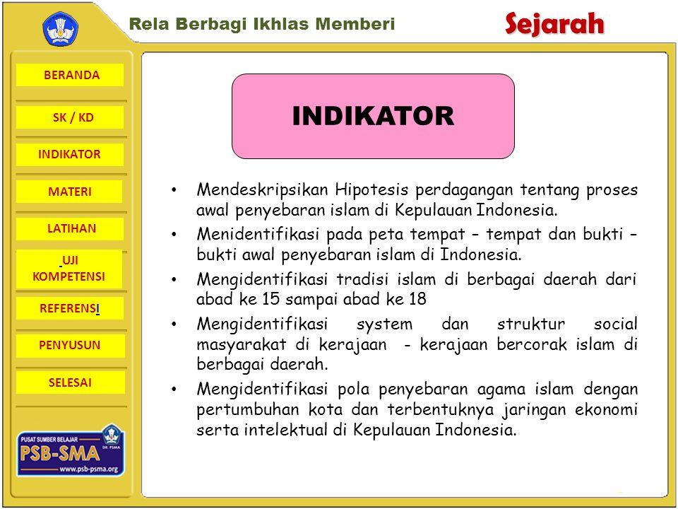 INDIKATOR Mendeskripsikan Hipotesis perdagangan tentang proses awal penyebaran islam di Kepulauan Indonesia.