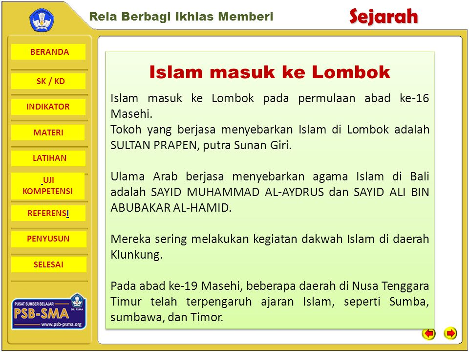 Islam masuk ke Lombok Islam masuk ke Lombok pada permulaan abad ke-16 Masehi.