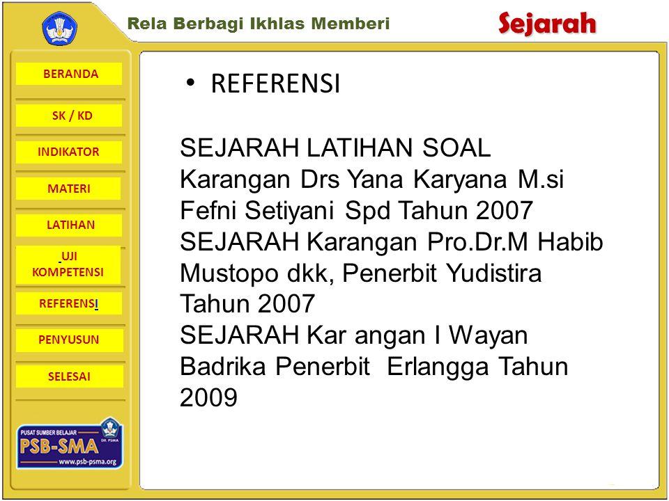 REFERENSI SEJARAH LATIHAN SOAL Karangan Drs Yana Karyana M.si Fefni Setiyani Spd Tahun 2007.
