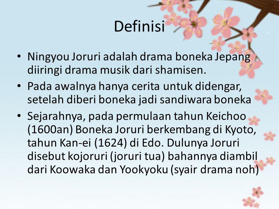 Definisi Ningyou Joruri adalah drama boneka Jepang diiringi drama musik dari shamisen.