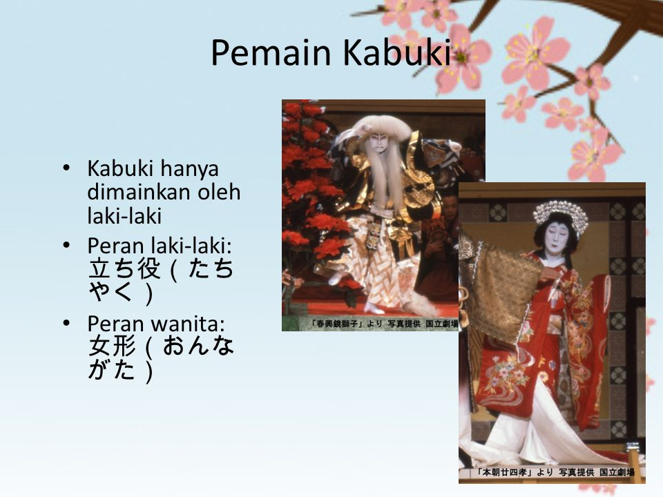 Pemain Kabuki Kabuki hanya dimainkan oleh laki-laki