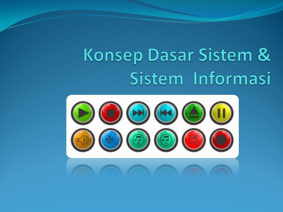 Konsep Dasar Sistem & Sistem Informasi