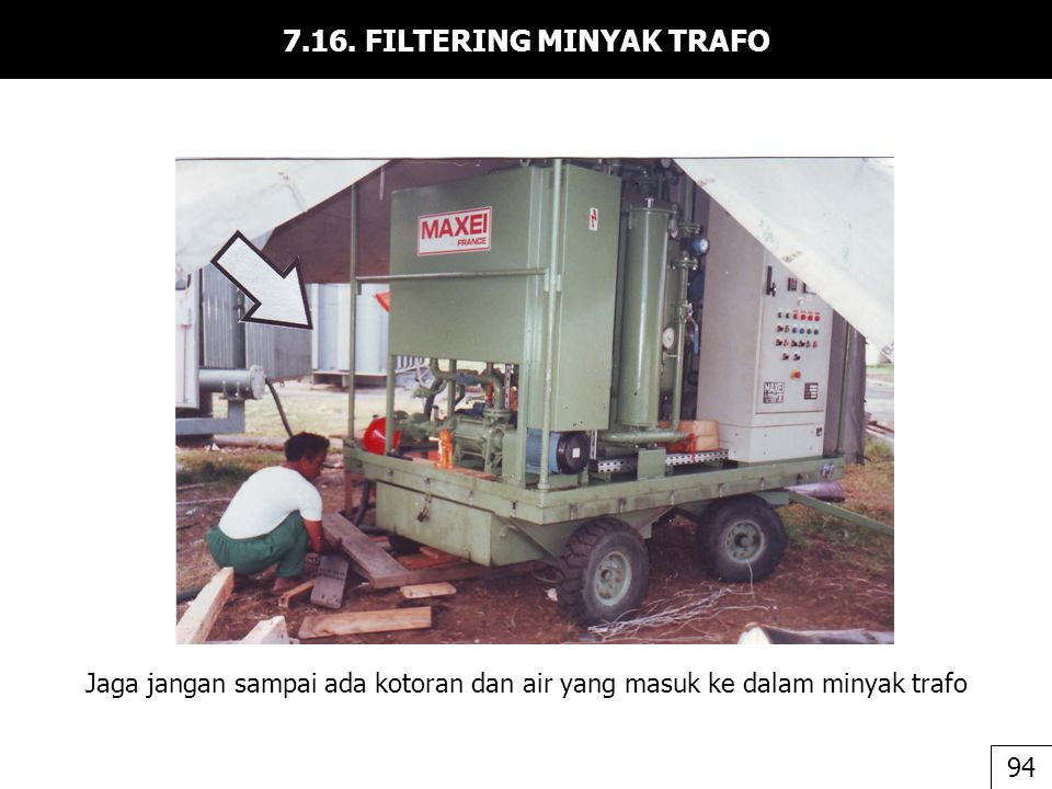 7.16. FILTERING MINYAK TRAFO