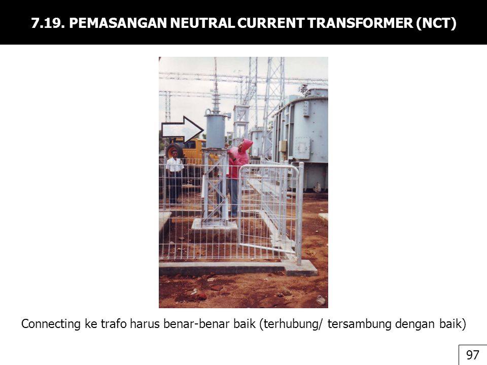 7.19. PEMASANGAN NEUTRAL CURRENT TRANSFORMER (NCT)