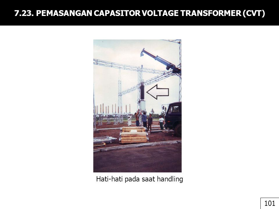 7.23. PEMASANGAN CAPASITOR VOLTAGE TRANSFORMER (CVT)