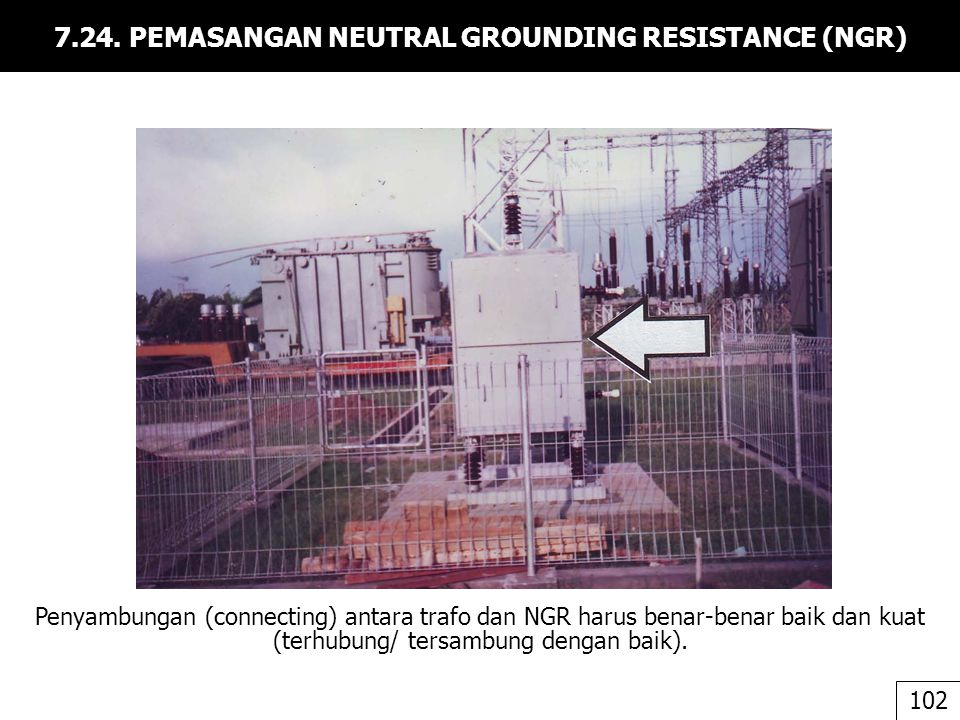 7.24. PEMASANGAN NEUTRAL GROUNDING RESISTANCE (NGR)