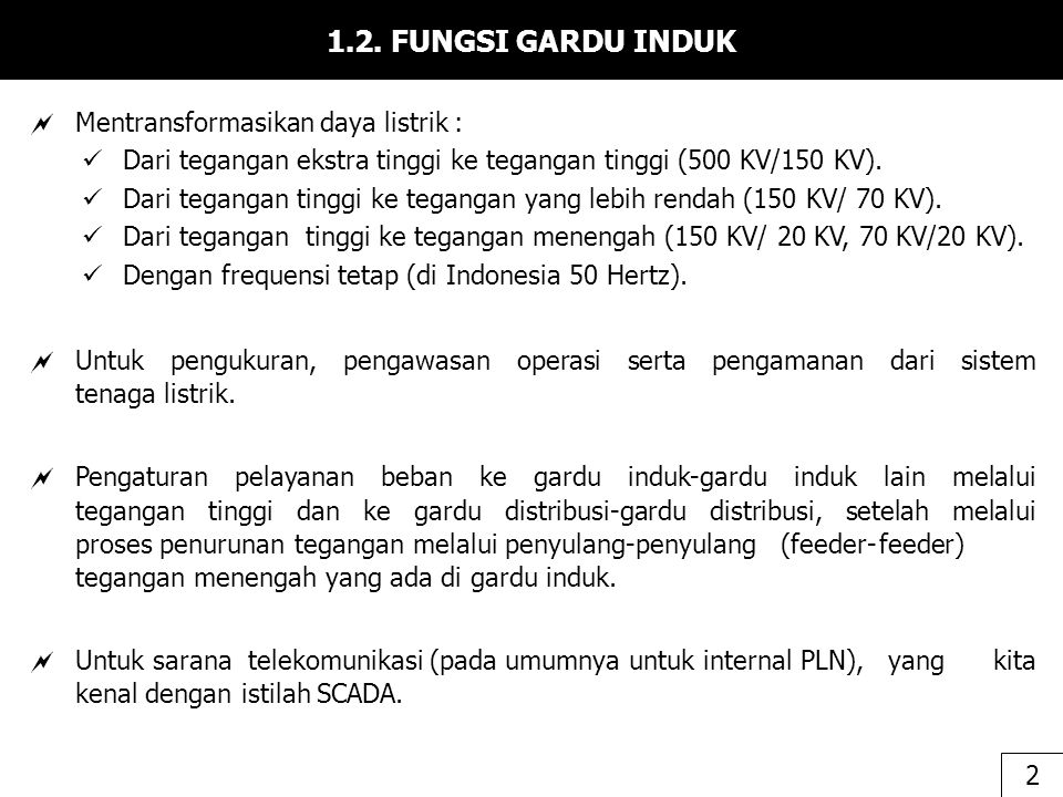 1.2. FUNGSI GARDU INDUK Mentransformasikan daya listrik :