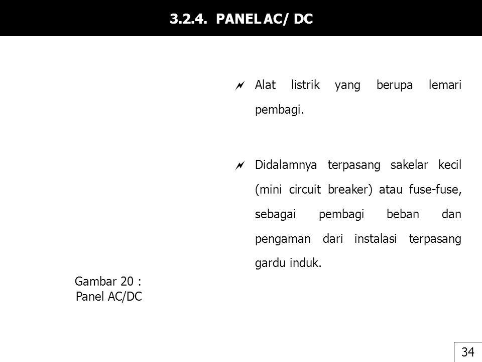 3.2.4. PANEL AC/ DC Alat listrik yang berupa lemari pembagi.
