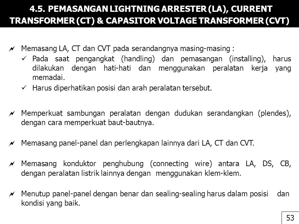 4.5. PEMASANGAN LIGHTNING ARRESTER (LA), CURRENT TRANSFORMER (CT) & CAPASITOR VOLTAGE TRANSFORMER (CVT)