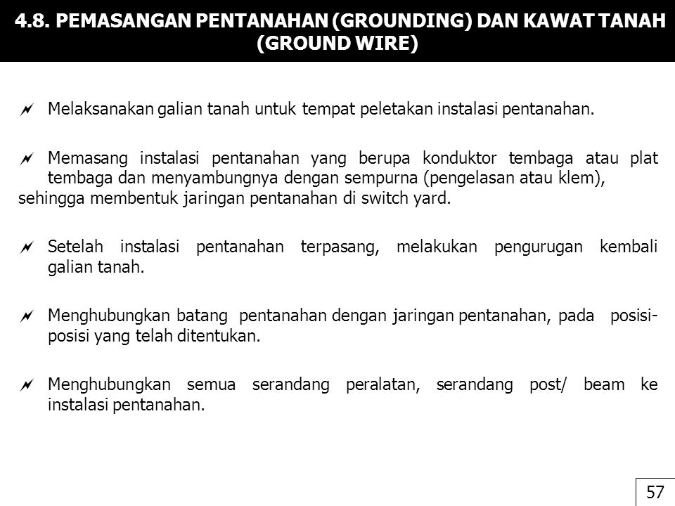 4.8. PEMASANGAN PENTANAHAN (GROUNDING) DAN KAWAT TANAH (GROUND WIRE)