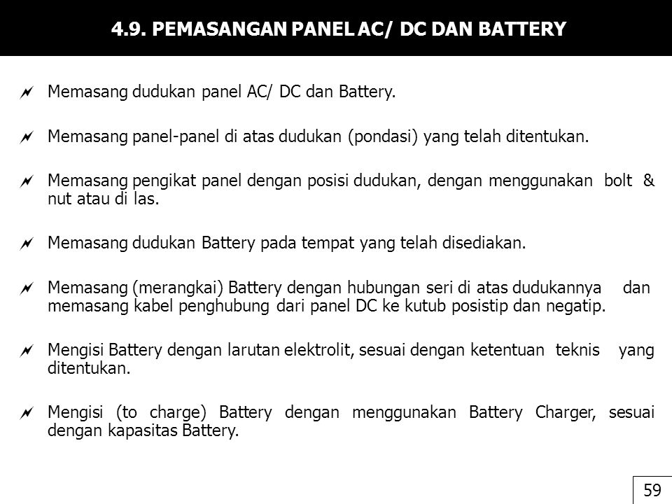 4.9. PEMASANGAN PANEL AC/ DC DAN BATTERY