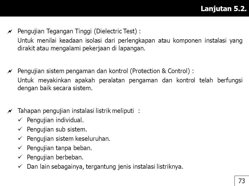 Lanjutan 5.2. Pengujian Tegangan Tinggi (Dielectric Test) :