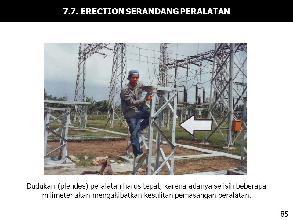 7.7. ERECTION SERANDANG PERALATAN