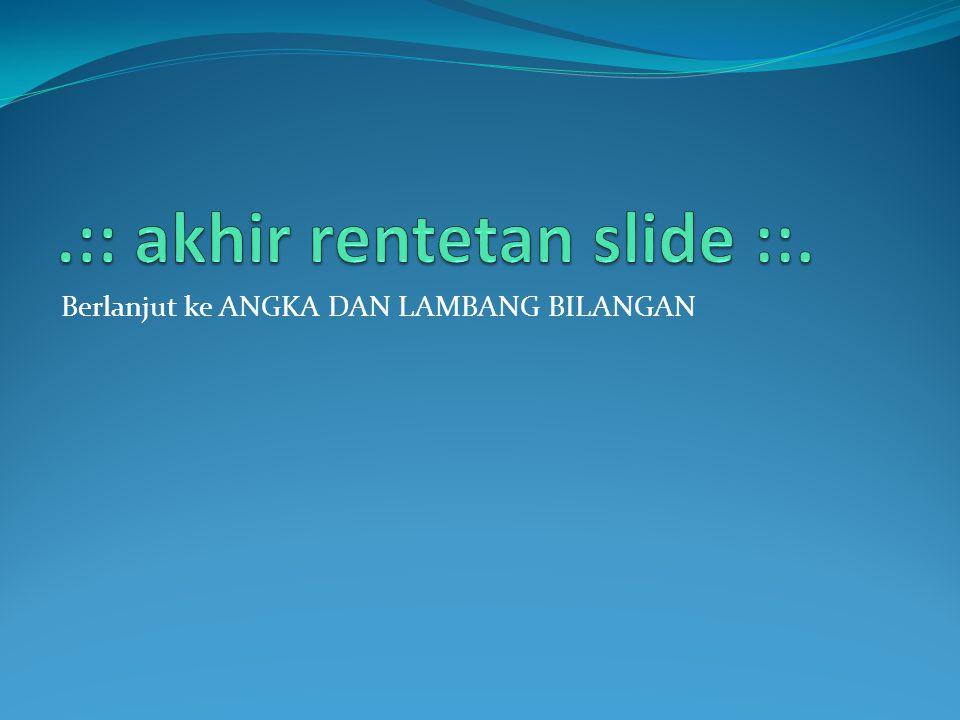 .:: akhir rentetan slide ::.