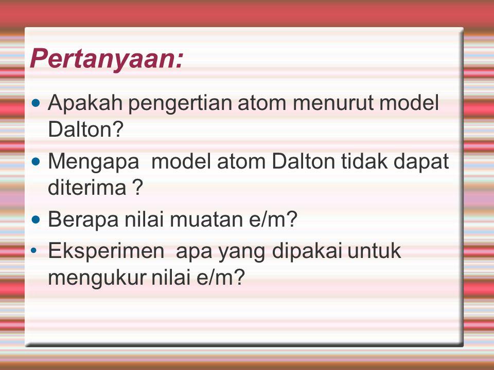 Pertanyaan: Apakah pengertian atom menurut model Dalton