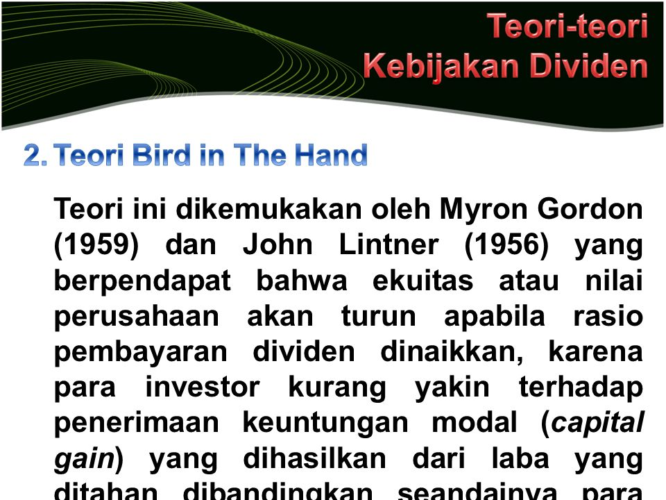 Teori-teori Kebijakan Dividen Teori Bird in The Hand