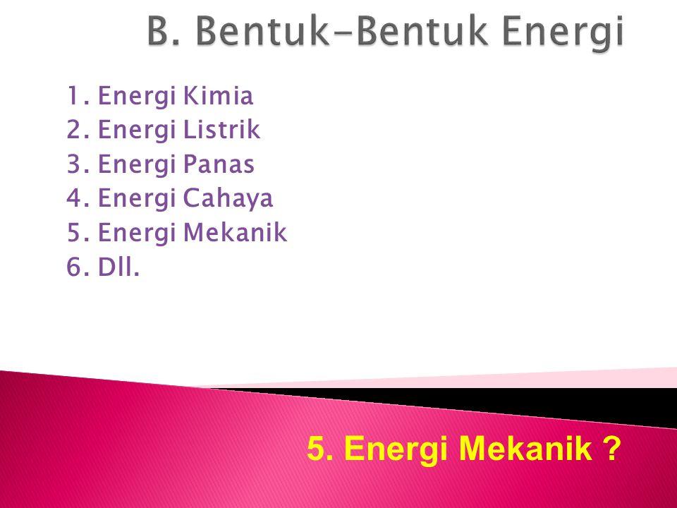 B. Bentuk-Bentuk Energi