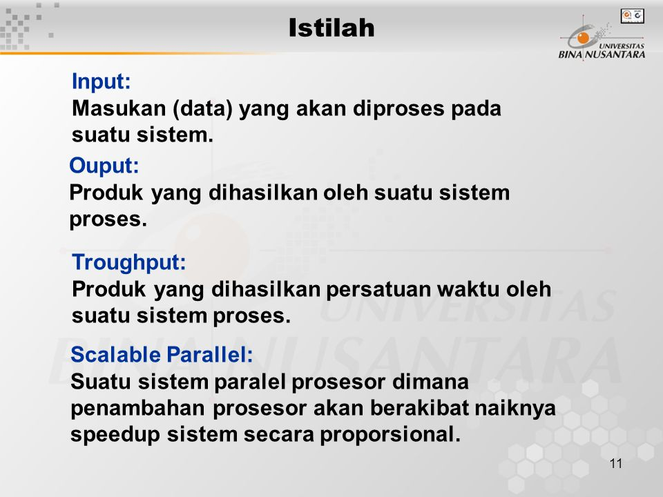 Istilah Input: Masukan (data) yang akan diproses pada suatu sistem.
