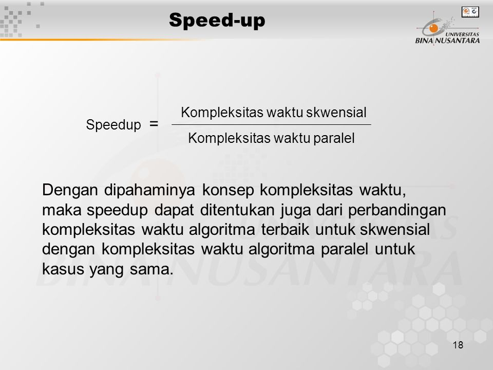 Speed-up Dengan dipahaminya konsep kompleksitas waktu,
