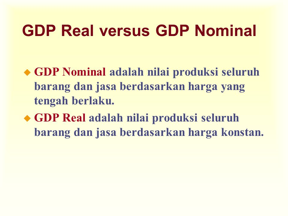 GDP Real versus GDP Nominal