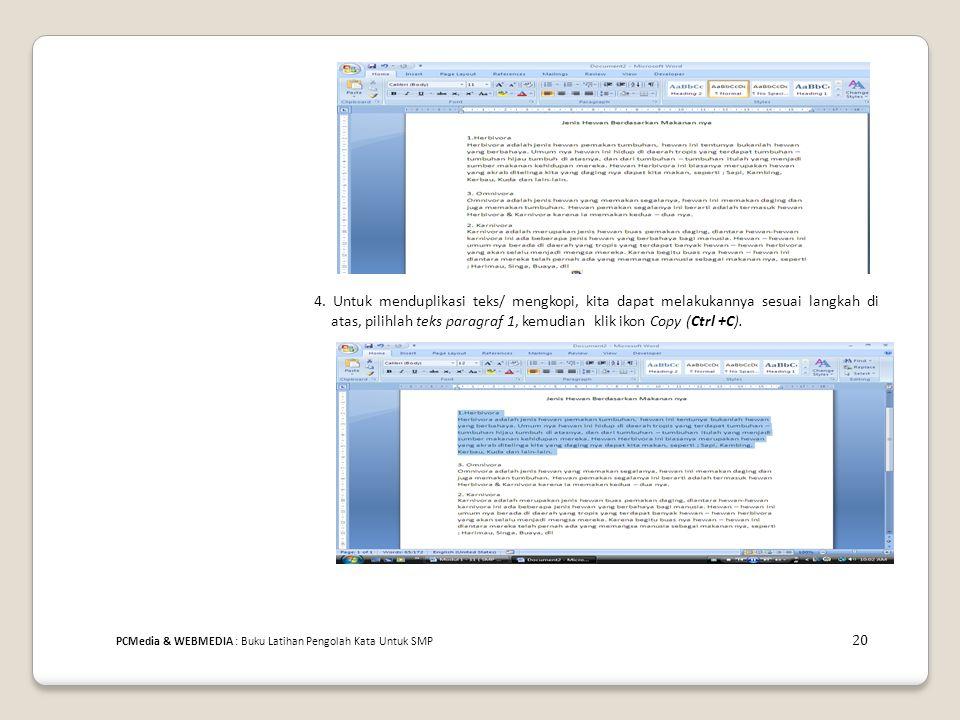 4. Untuk menduplikasi teks/ mengkopi, kita dapat melakukannya sesuai langkah di atas, pilihlah teks paragraf 1, kemudian klik ikon Copy (Ctrl +C).