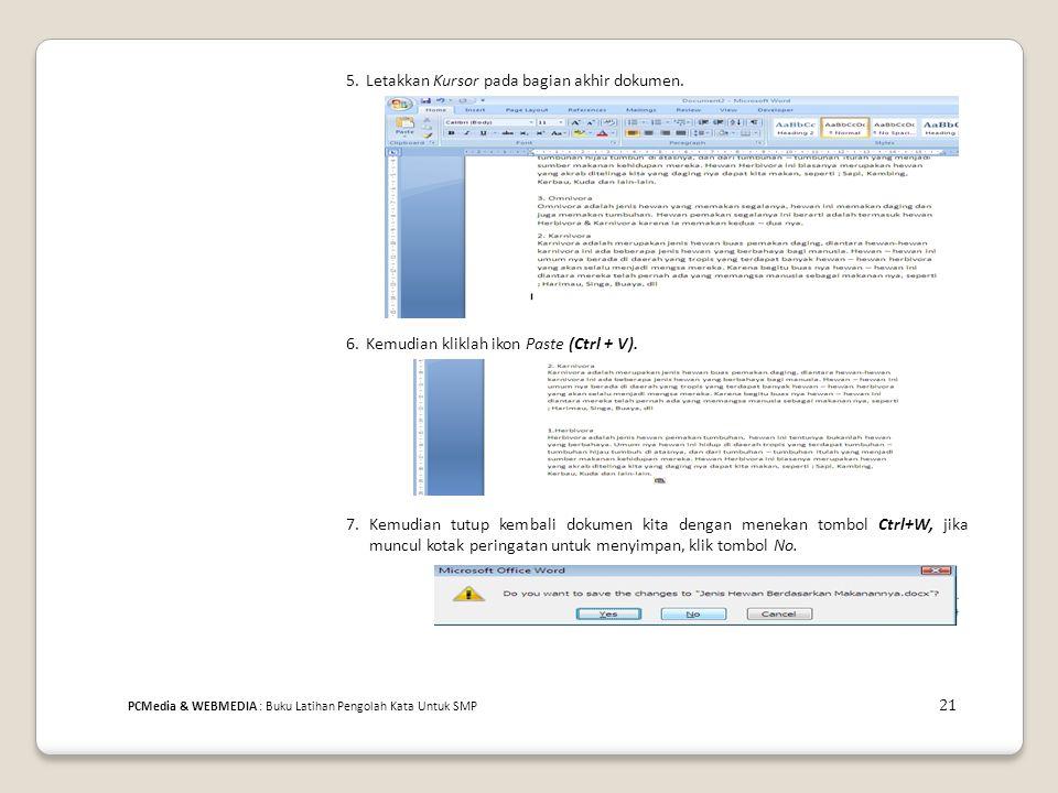5. Letakkan Kursor pada bagian akhir dokumen.