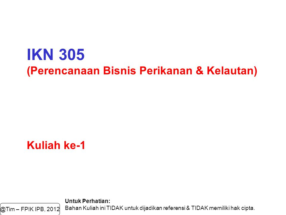 IKN 305 (Perencanaan Bisnis Perikanan & Kelautan) Kuliah ke-1