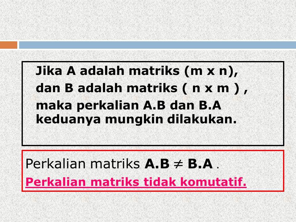 Perkalian matriks A.B  B.A .