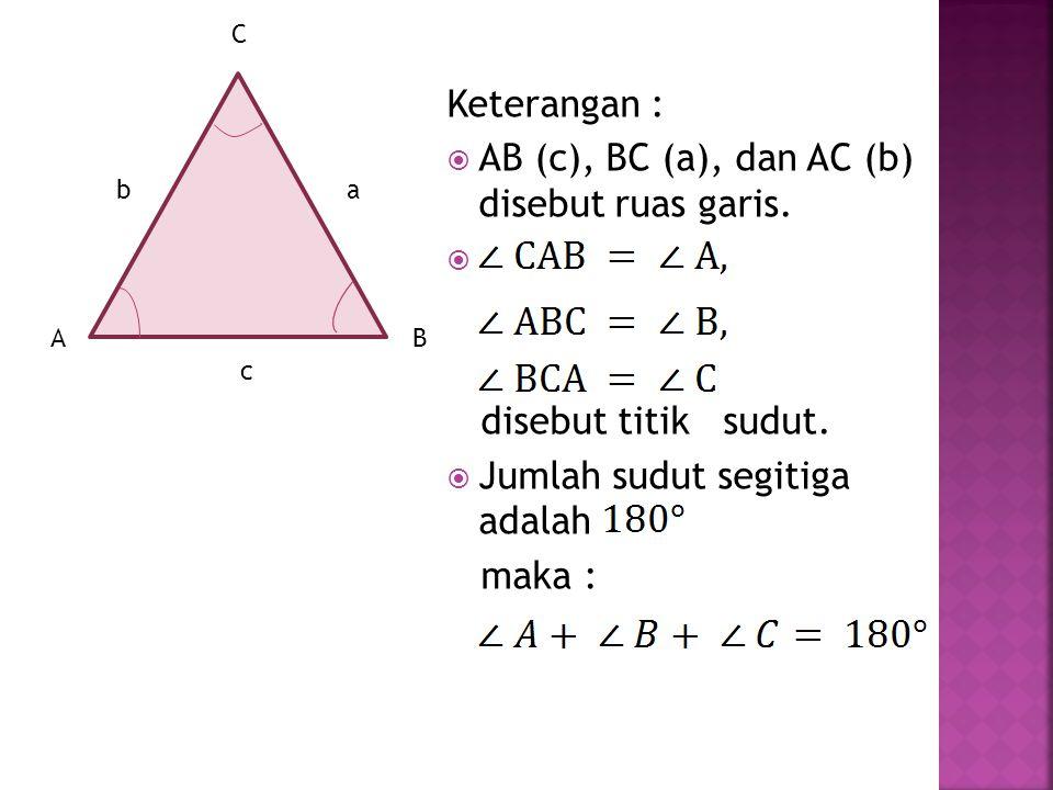 AB (c), BC (a), dan AC (b) disebut ruas garis.